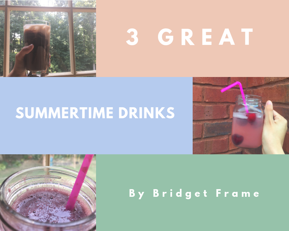Cool off by trying these 3 great summer drinks! Graphic by Bridget Frame.