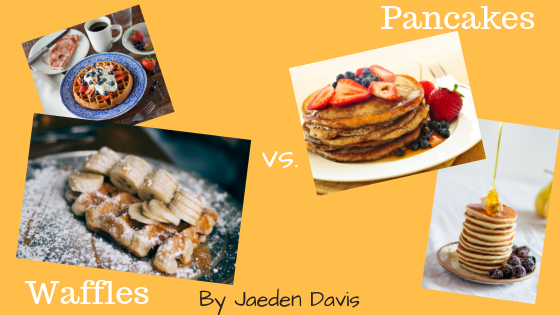 The ongoing breakfast rivalry: pancakes v. waffles