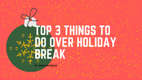 Top 3 things to do over winter break